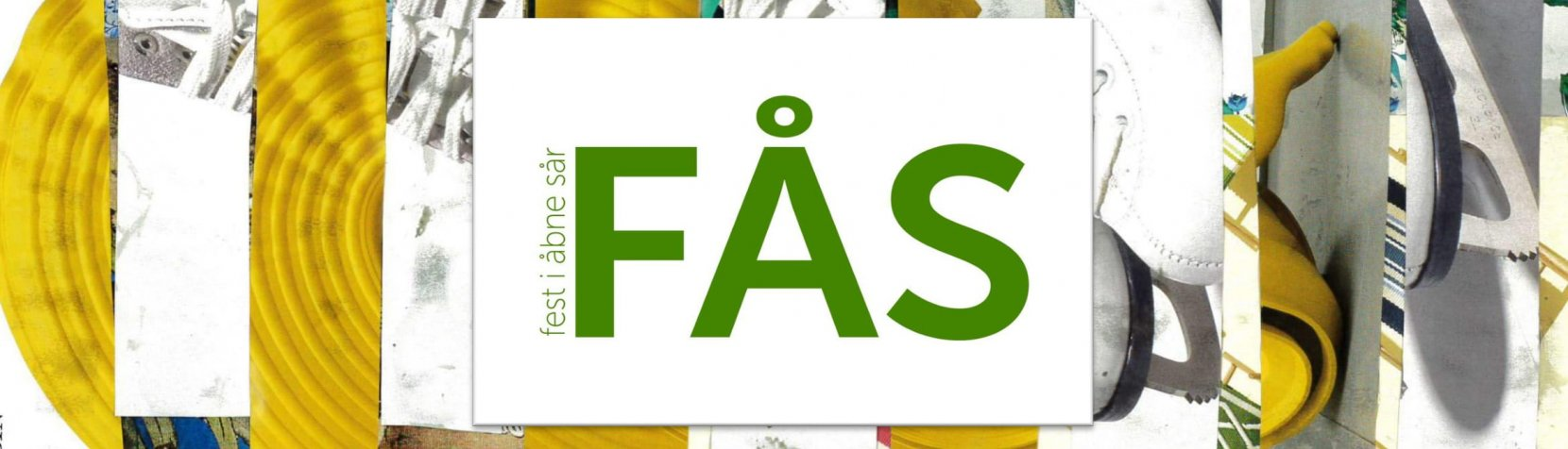 FÅS - Fest i Åbne Sår projekt